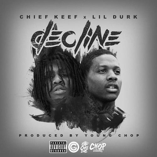 Decline - Lil Durk ft. Chief Keef (Prod. By Young Chop) by ChiefKeef   Chief Keef   Free Listening on SoundCloud