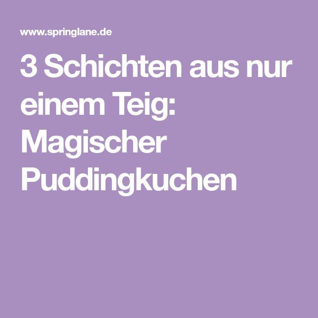 3 Schichten aus nur einem Teig: Magischer Puddingkuchen