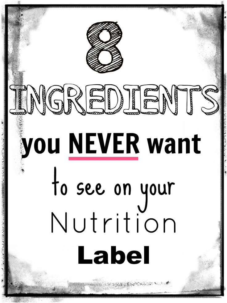 8 Ingredients you NEVER want to see on your nutrition label: BHA, Parabens, Partially Hydrogenated Oil, Sodium Nitrite, Caramel Coloring, Castoreum, Food Dyes, and Hydrolyzed Vegetable Protein. This post explains why, and some of the foods that have these ingredients. Source: Yahoo Health