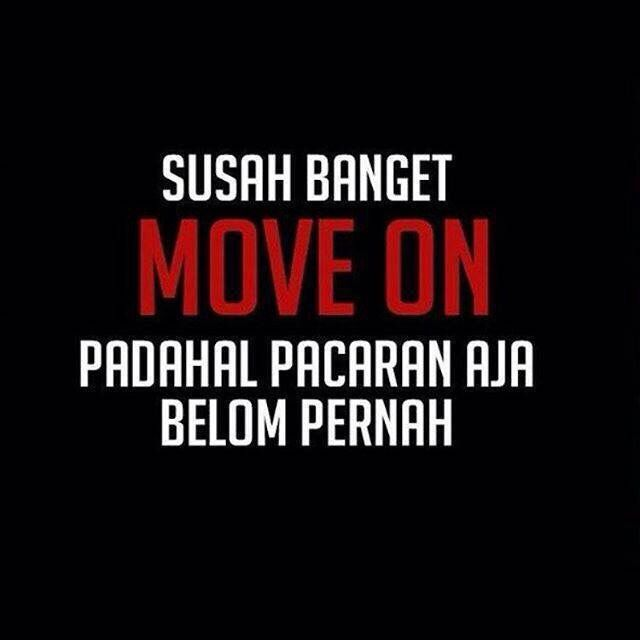 Move on ngapain lu tong