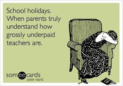 school holidays. Teacher humor. Teacher jokes.