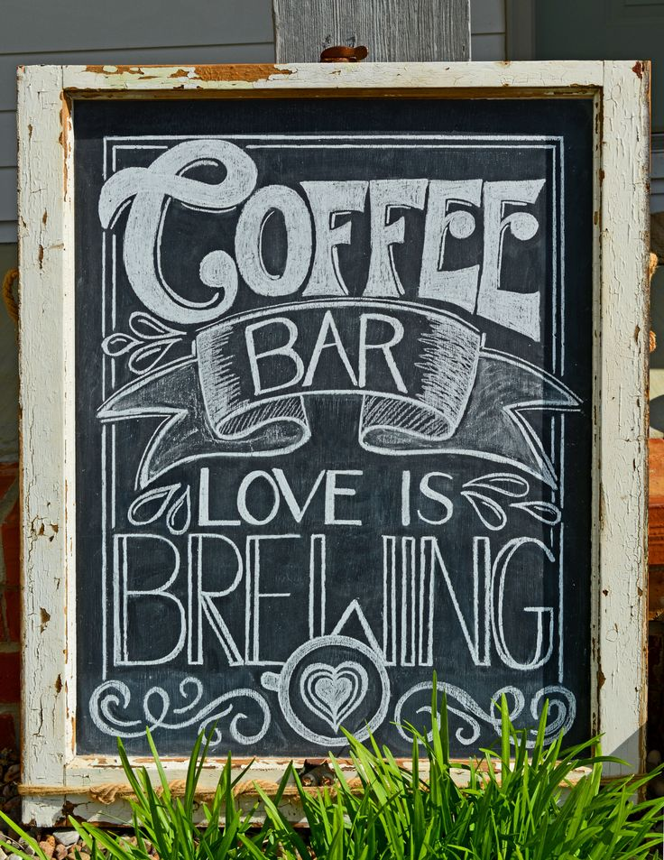 Coffee Bar - Love is brewing! Chalkboard by Carrie Jo  April 2016 chalk4you@gmail.com