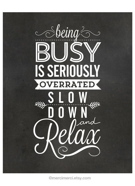 Slow Down and Relax 8x10 inches on A4. Inspiring by mercimerci
