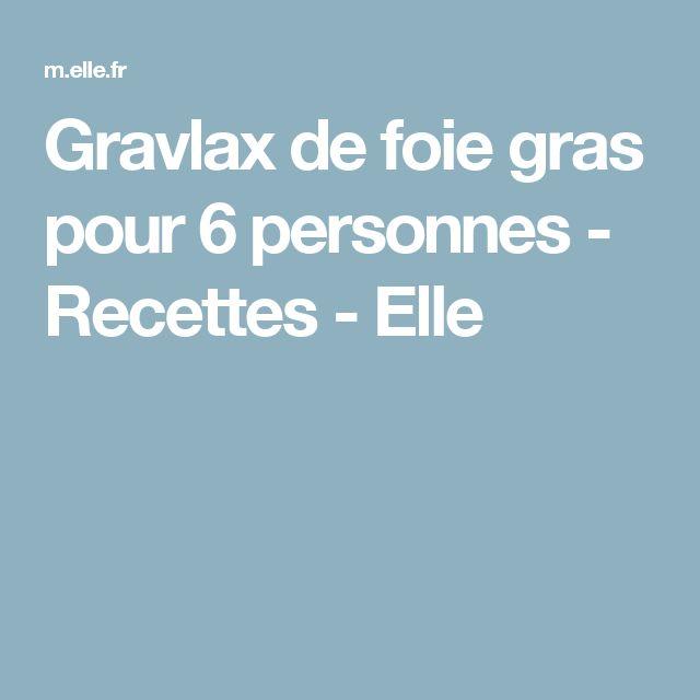 Gravlax de foie gras pour 6 personnes - Recettes - Elle