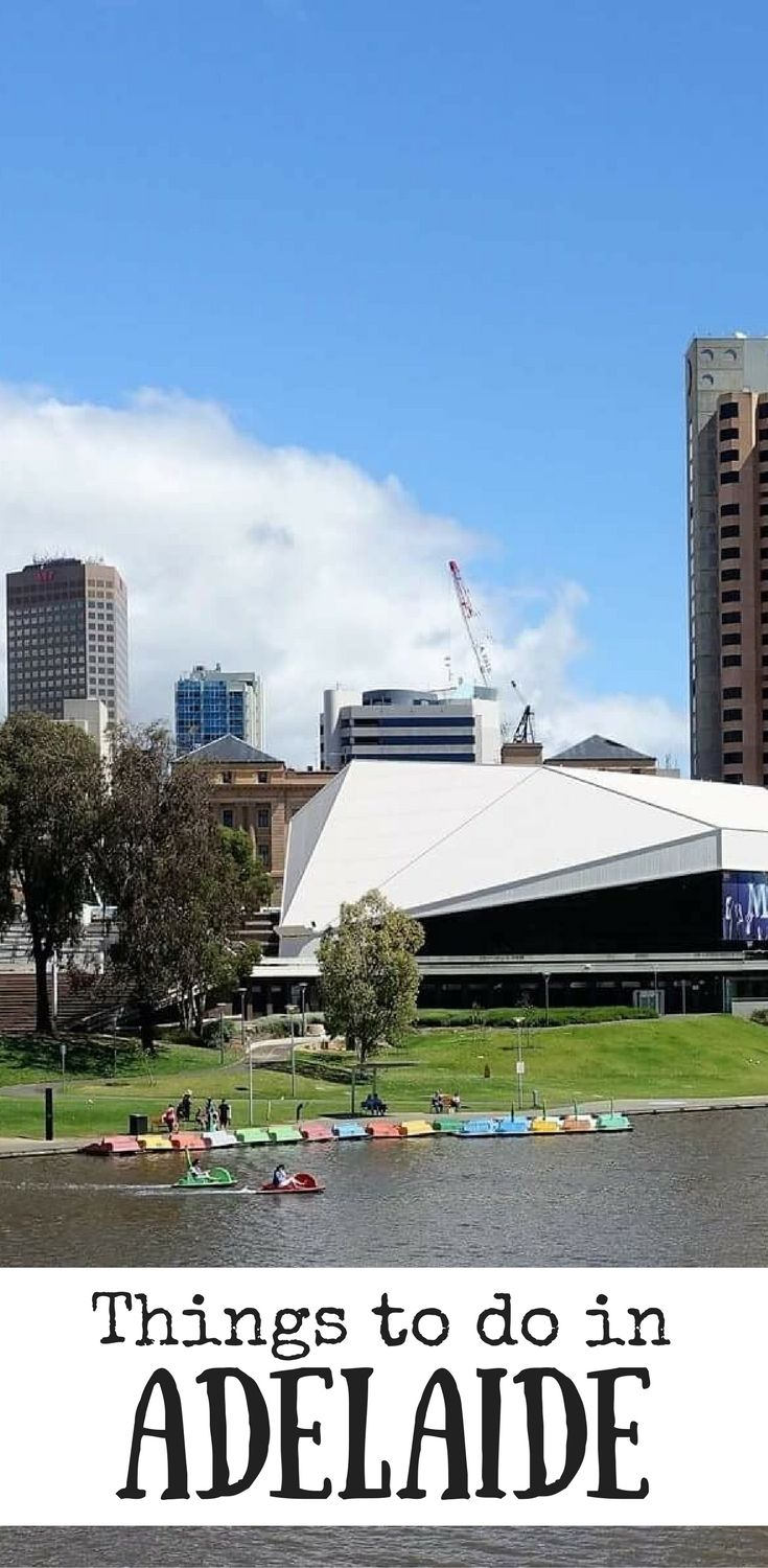 Here are some ideas for things to do in Adelaide, Australia