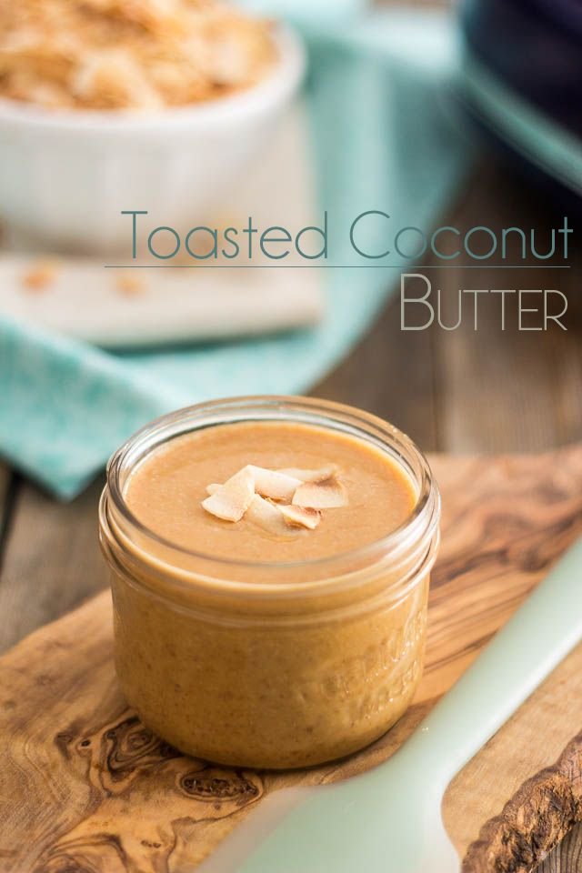 Toasted Coconut Butter   www.thehealthyfoodie.com