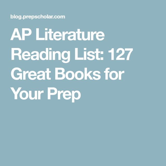 AP Literature Reading List: 127 Great Books for Your Prep