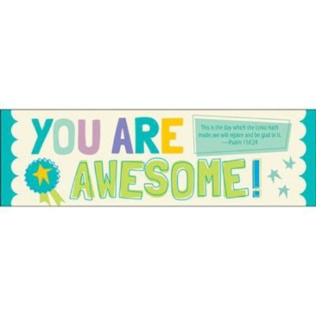 You Are Awesome (Psalms 118:24, KJV) Bookmarks, 25