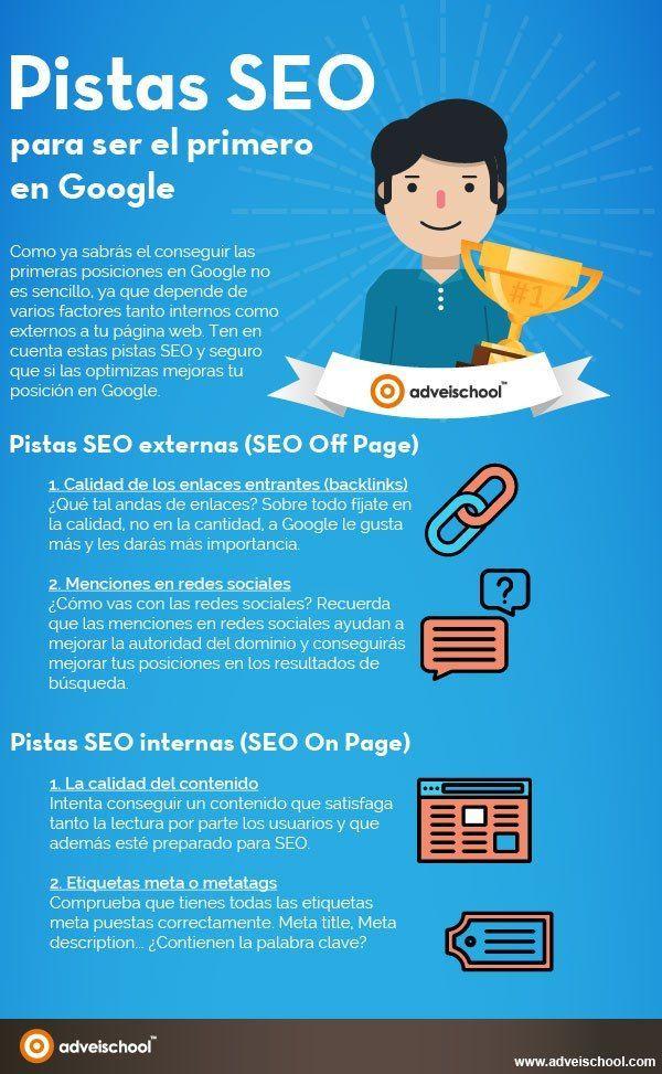 Pistas SEO para ser de los primeros en Google Aquí encontrarás infografías de temática relacionada con el Posicionamiento SEO, la optimización en motores de búsqueda y optimización web. #SEO #PosicionamientoWeb #MarketingDigital