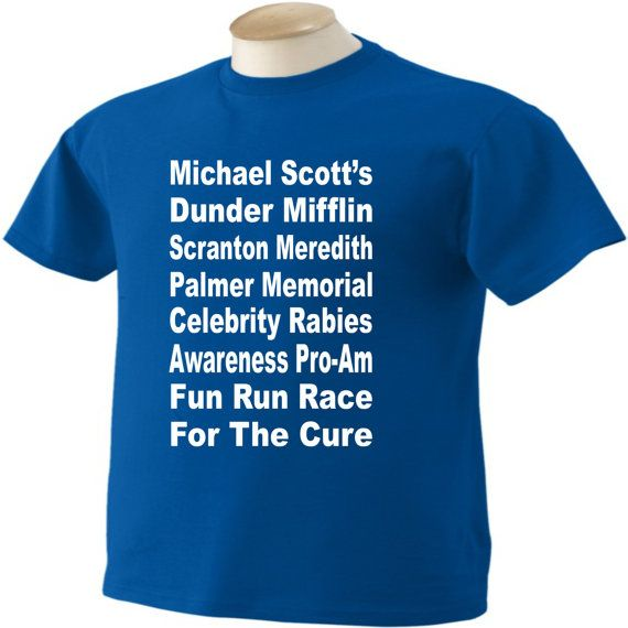 Heres a great one from Season 4, Episode 1. Every serious fan of The Office remembers Michael Scotts Dunder Mifflin Scranton Meredith Palmer Memorial Celebrity Rabies Awareness Pro-Am Fun Run Race For The Cure! Add this hilarious t-shirt to your collection today, and have fun wearing it on your next trip to the store. Its a must have for any real fan of The Office!  Give the tees that always please. Give them Scottystees!  Look here for other t-shirts inspired by the same tv show…