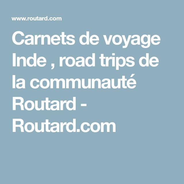Carnets de voyage Inde , road trips de la communauté Routard - Routard.com