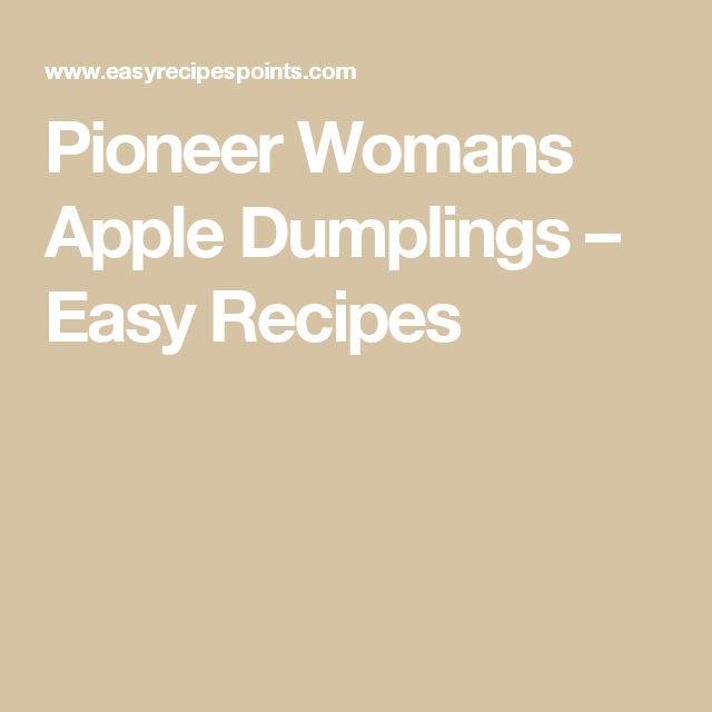 Pioneer Womans Apple Dumplings – Easy Recipes