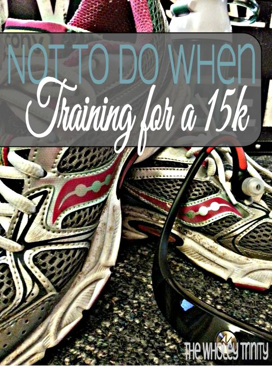 The Wholey Trinity: What Not To Do When Training for a 15K