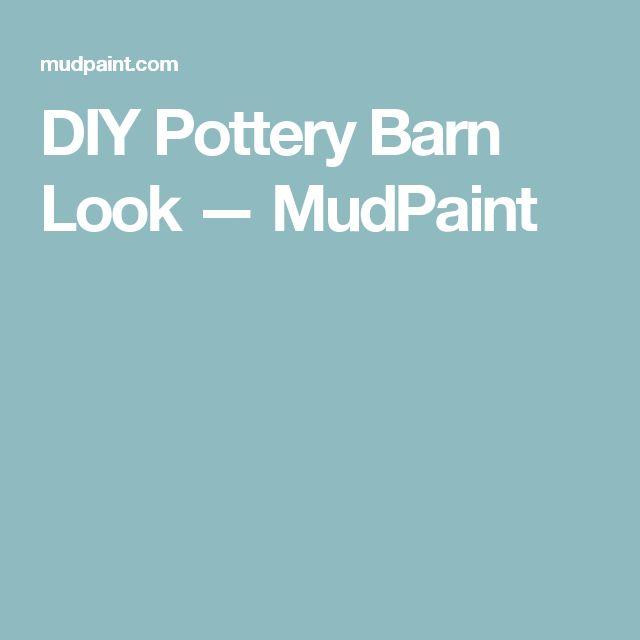 DIY Pottery Barn Look — MudPaint