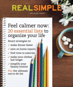 Real Simple Magazine | January 2009 - Feel calmer now: 20 essential lists to organize your life #TheEssential