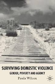 Paula Wilcox: Surviving Domestic Violence. Gender, Poverty and Agency