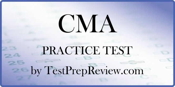 Free CMA Practice Test Questions by TestPrepReview. Be prepared for your CMA test and get the score you need on CMA exam day!