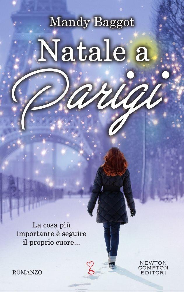 Titolo: Natale a Parigi Autrice: Mandy Baggot Genere: Romance Casa Editrice: Newton Compton editori Pagine: 416 Prezzo...