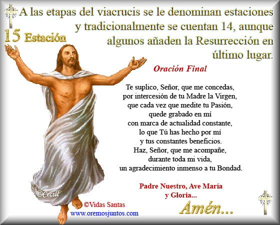 Imágenes de Cecill: Estaciones del Via Crucis † 15- Resurrección del Señor  A las etapas del viacrucis se le denominan estaciones y tradicionalmente se cuentan 14, aunque algunos añaden la Resurrección en último lugar.