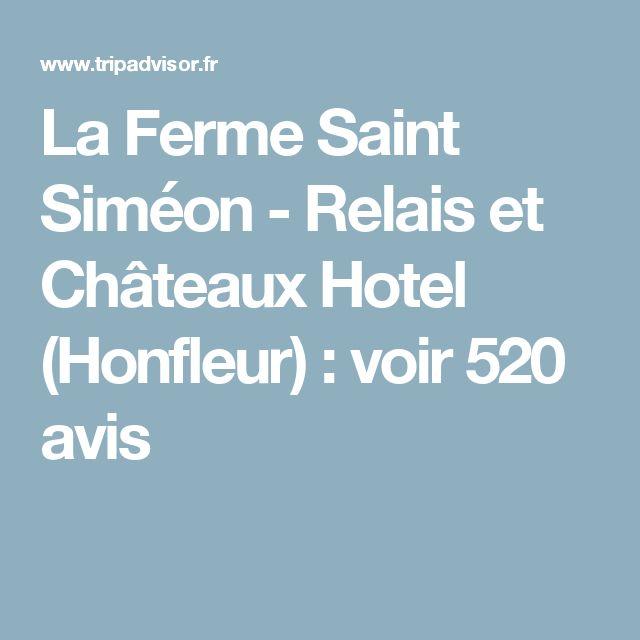 La Ferme Saint Siméon - Relais et Châteaux Hotel (Honfleur) : voir 520 avis