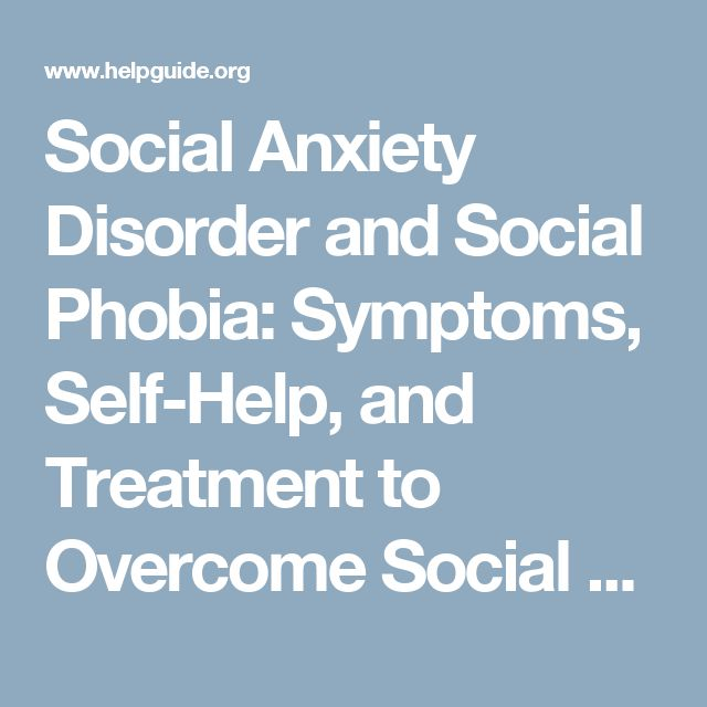 Social Anxiety Disorder and Social Phobia: Symptoms, Self-Help, and Treatment to Overcome Social Anxiety