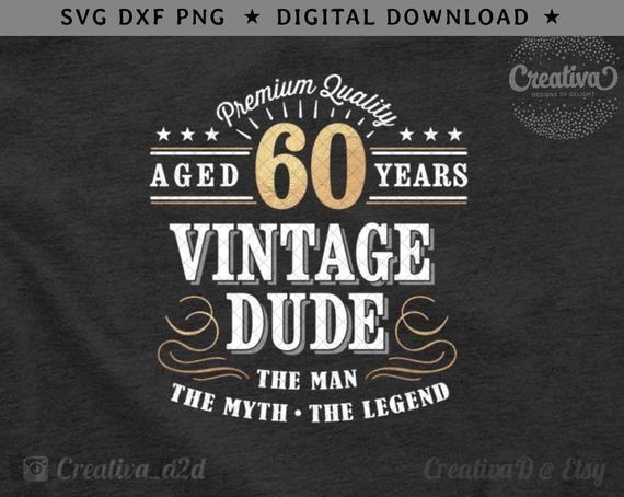 Download 60th Birthday SVG 60 Vintage Dude Svg Dude Svg Men's ...