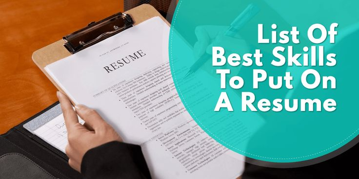 What to put on a resume for skills and abilities. Explore our list with the best skills that you can write on your resume.