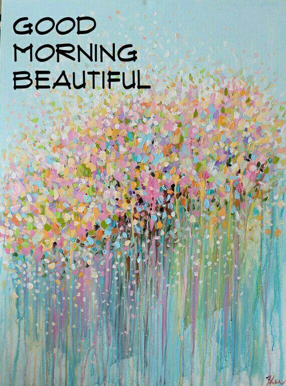 Good Morning Beautiful You Facebook : Best images about good morning beautiful on pinterest