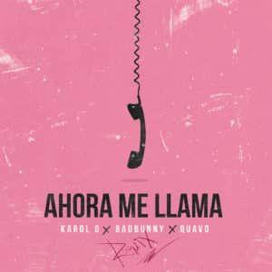 Descargar Karol G, Bad Bunny, Quavo - Ahora Me Llama (Remix)