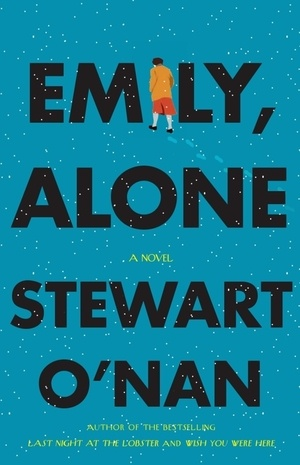 Emily, Alone by Stewart O'Nan  (The joy of an everday, ordinary life)