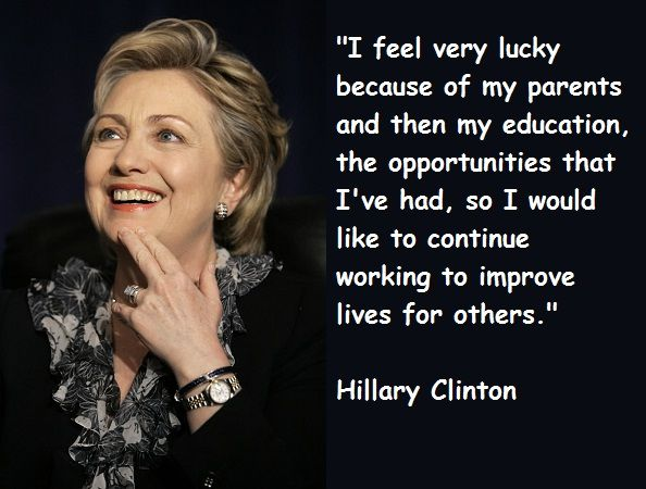 Such a good quote from Clinton.  Something we all should keep in mind and strive for.