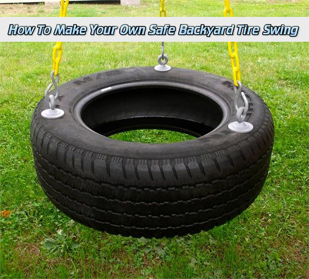 how to make your own safe backyard tire swing read here www