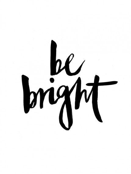 be bright | inspirational hand lettering