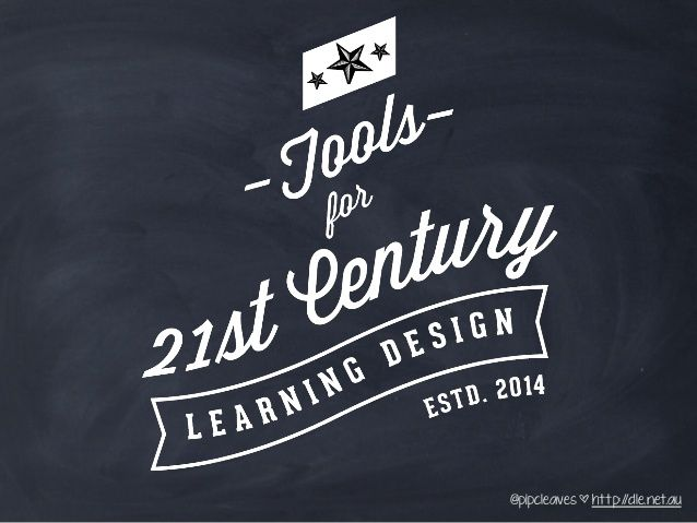 Tools for 21st Century Learning Design - Web Tool Edition by Pip Cleaves via slideshare