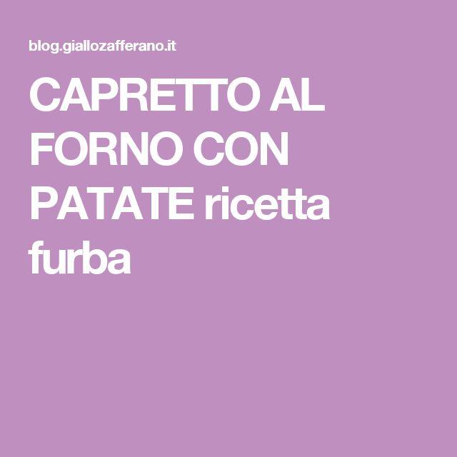 CAPRETTO AL FORNO CON PATATE ricetta furba