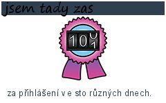 jsem tady zas-100 bodů-za přihlášení ve sto různých dnech.