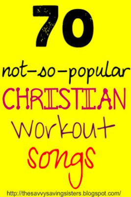 Savvy Saving Sisters: 70 Not-So-Popular Christian Work-Out Songs - great for when you need to get up and stretch or dance during a homeschool day ;)