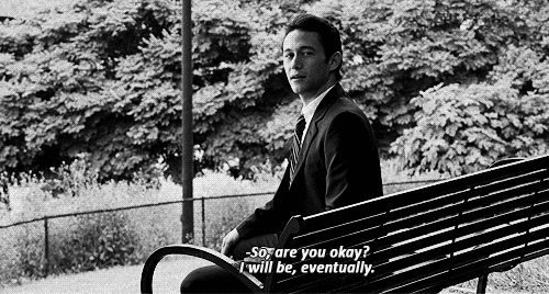 And one day I'll be fine too.