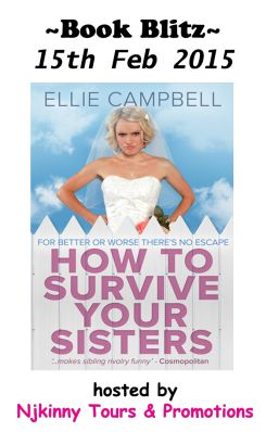 #BookBlitz + #Sale Alert! How to Survive Your Sisters by @ecampbellbooks via @ElizaMcKenna..Grab the bk while on sale! :)http://elizabethmckenna.com/2015/02/15/how-to-survive-your-sisters-by-ellie-campbell-book-tour/  #NjkinnyToursPromos #Romance #HighlyRated #LimitedOffer #MustRead