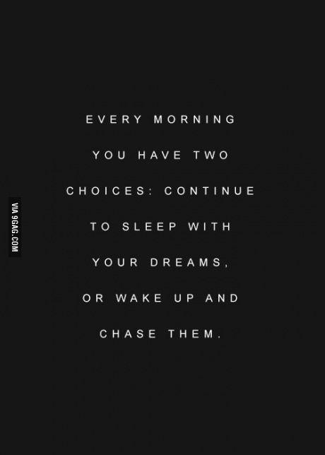 ^^^^ Dreaming or chasing dreams