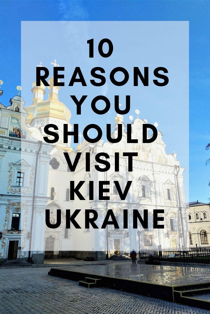 10 Reasons You Should Visit Kiev Ukraine Kiev Ukraine Kiev Ukraine