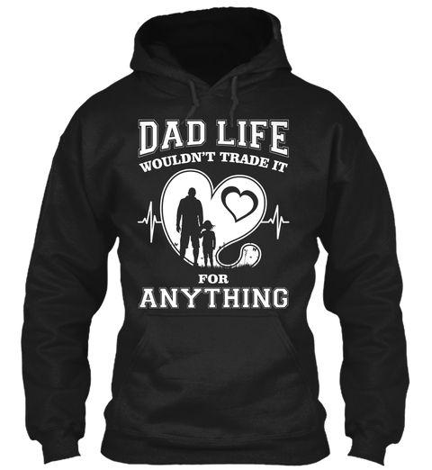 Dad Life Love His Daughter Black Sweatshirt Front
