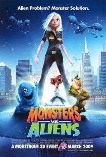 Monsters vs Aliens - If you haven't seen it yet, you have to give it a shot