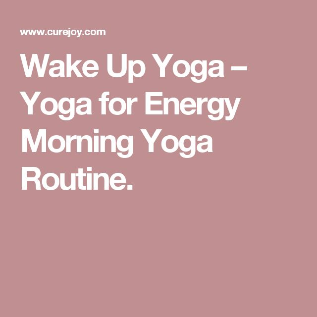 25 Best Ideas About Morning Yoga Routine On Pinterest