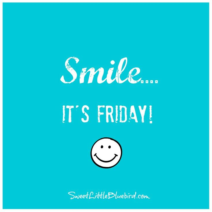 Smile, It's Friday!  :)