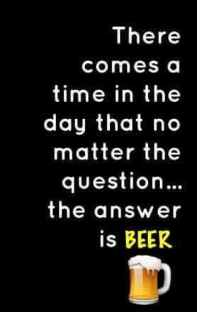 Beer is the Answer                                                                                                                                                                                 More