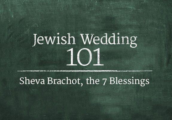 Jewish Wedding 101: Sheva Brachot | Jewish Wedding Blog