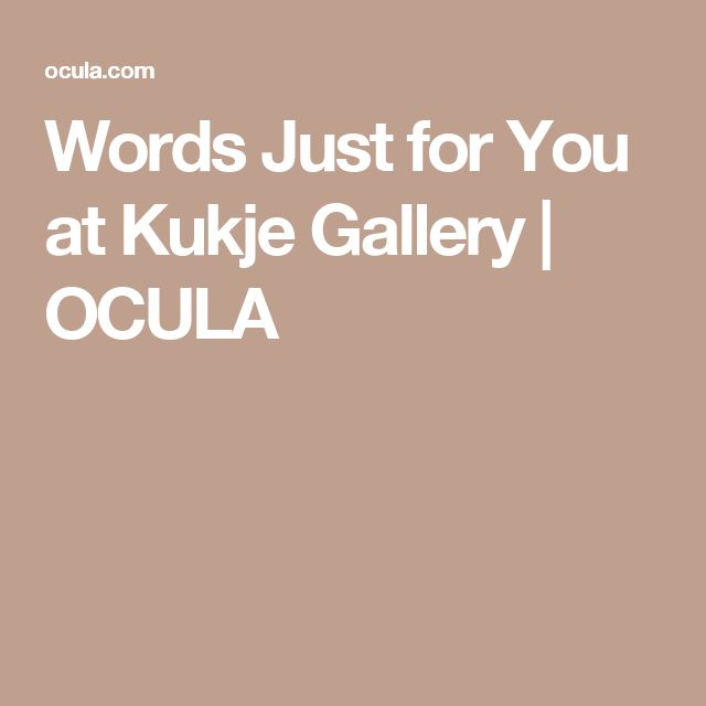 Words Just for You at Kukje Gallery | OCULA
