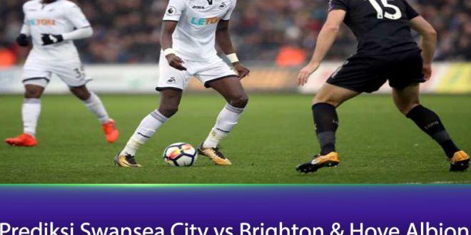 Prediksi Swansea City vs Brighton & Hove Albion
