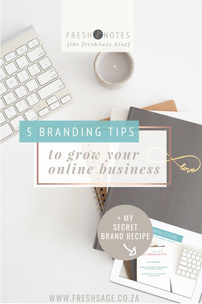5 Branding Tips to Grow your online Brand - @FreshSageSA Especially if you need help creating an online business, and I'm sharing my secret brand recipe with you!